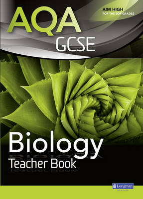 AQA GCSE Biology Teacher Book by Nigel English