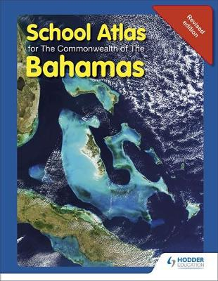 School Atlas for the Commonwealth of the Bahamas by Michael Morrissey, Brother James