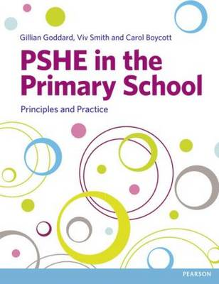 PSHE in the Primary School Principles and Practice by Gillian Goddard, Viv Smith, Carol Boycott