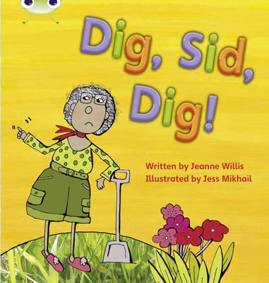 Dig, Sid, Dig! by Jeanne Willis