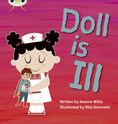 Phonics Bug Set 05 Doll is Ill by Jeanne Willis