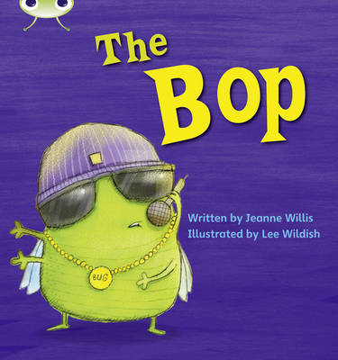 The Bop by Jeanne Willis