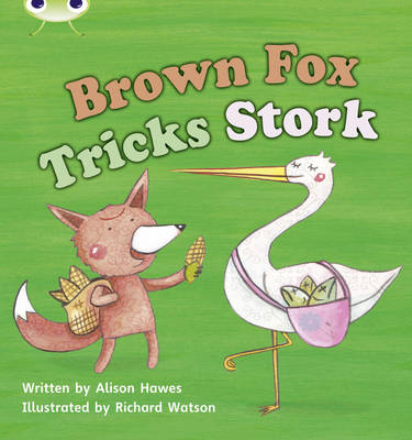 Phonics Bug Set 10 Brown Fox Tricks Stork by Alison Hawes