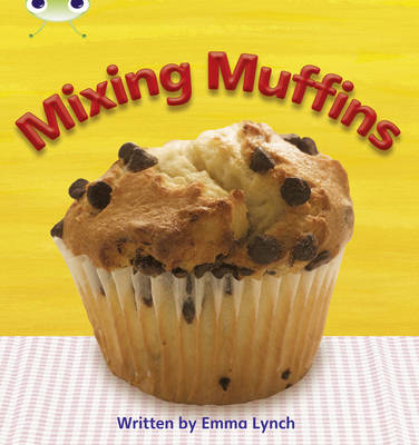 Phonics Bug Non-fiction Set 08 Mixing Muffins by Emma Lynch