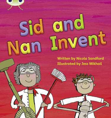 Sid and Nan Invent by Nicola Sandford