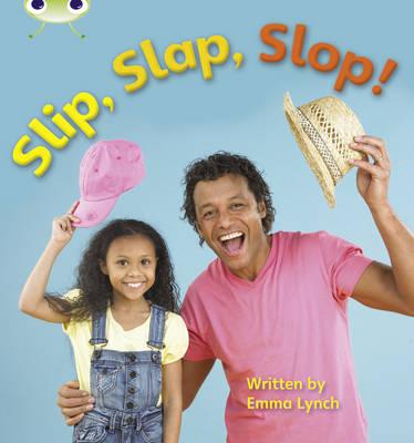 Slip, Slap, Slop! Non-Fiction by Emma Lynch