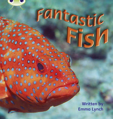 Fantastic Fish Non-Fiction by Emma Lynch
