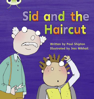 Sid and the Haircut by Paul Shipton