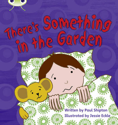 There's Something in the Garden by Paul Shipton