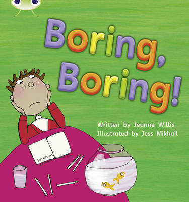 Boring, Boring! by Jeanne Willis