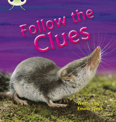 Follow the Clues Non-Fiction by Emma Lynch