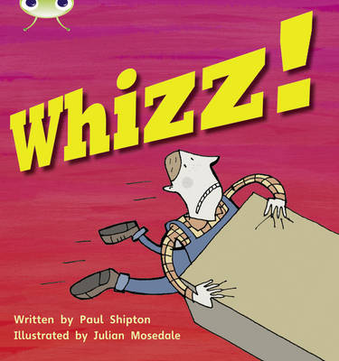 Whizz! by Paul Shipton