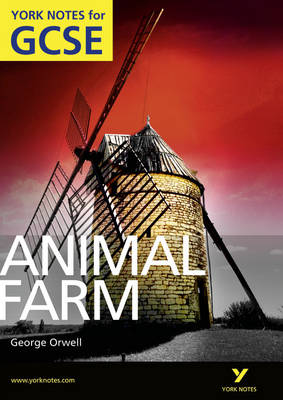 Animal Farm: York Notes for GCSE (Grades A*-G) by Wanda Opalinska