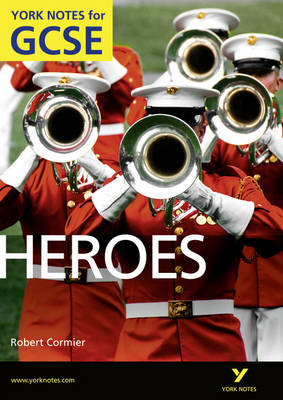 Heroes: York Notes for GCSE (Grades A*-G) by Marian Slee, Geoff Brookes