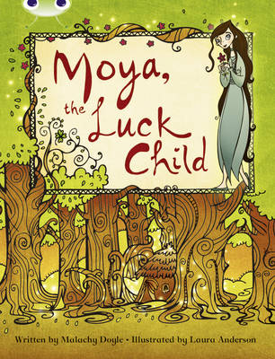 BC Brown A/3C Moya, the Luck Child by Malachy Doyle