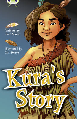 BC Blue (KS2) A/4B Kura's Story by Paul Mason