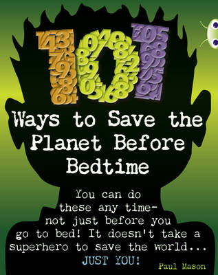 101 Ways to Save the Planet Before Bedtime NF Grey B/4c by Paul Mason