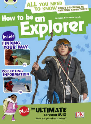BC NF Grey A/3A How to Be an Explorer by Emma Lynch