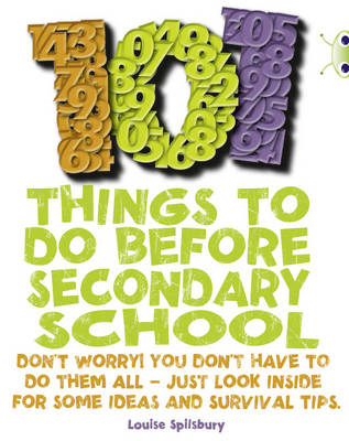 101 Things to Do Before Secondary School NF Red (KS2) B/5b by Louise Spilsbury