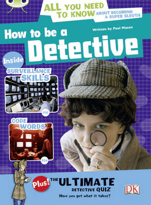 How to be a Detective NF Red (KS2) A/5c by Paul Mason