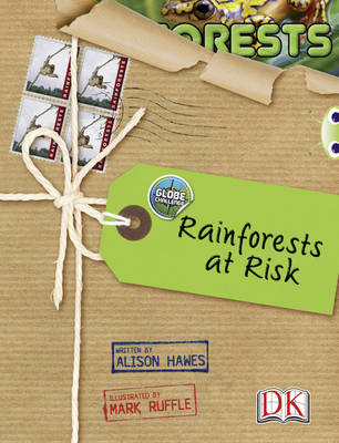 Globe Challenge: Rainforests at Risk NF Red (KS2) A/5c by Alison Hawes