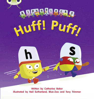 Huff! Puff! Alphablocks by Catherine Baker