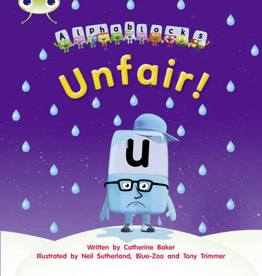 Alphablocks Unfair! by Catherine Baker