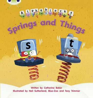Phonics Bug Alphablocks Set 12 Springs and Things by Catherine Baker
