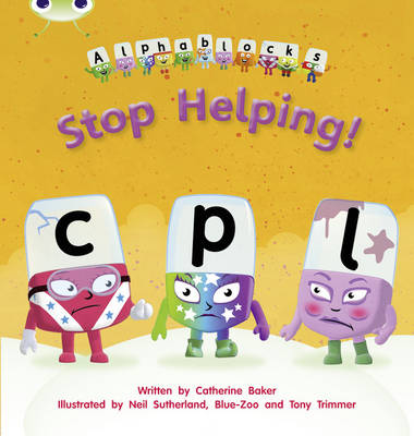 Stop Helping! Alphablocks by Catherine Baker