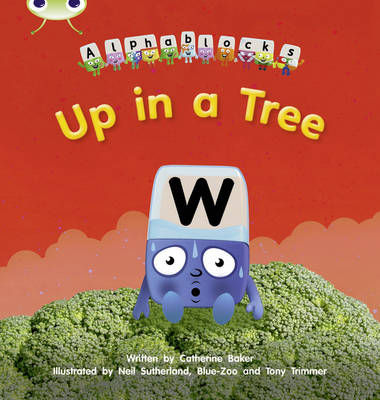 Up in a Tree Alphablocks by Catherine Baker