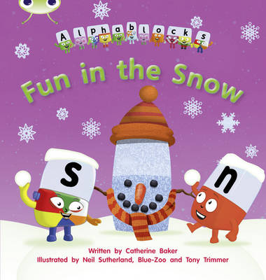 Fun in the Snow Alphablocks by Catherine Baker