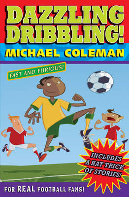 Dazzling Dribbling by Michael Coleman