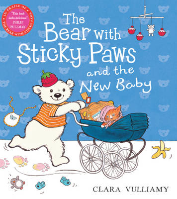 The Bear with Sticky Paws and the New Baby by Clara Vulliamy