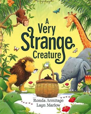 A Very Strange Creature by Ronda Armitage