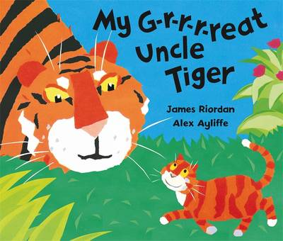 My G-r-r-r-reat Uncle Tiger by James Riordan