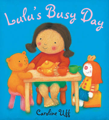 Lulu's Busy Day by Caroline Uff