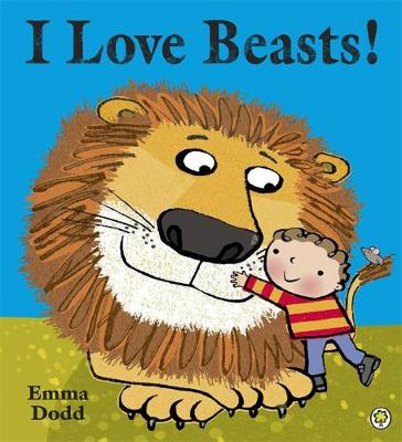 I Love Beasts! by Emma Dodd