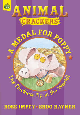 A Medal for Poppy by Rose Impey, Shoo Rayner