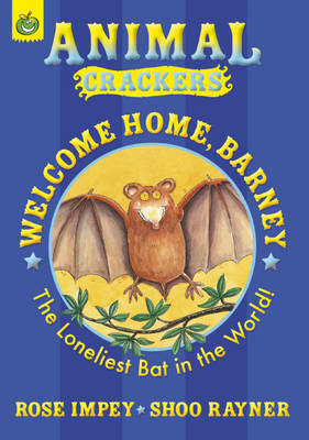 Welcome Home Barney The Loneliest Bat in the World! by Rose Impey