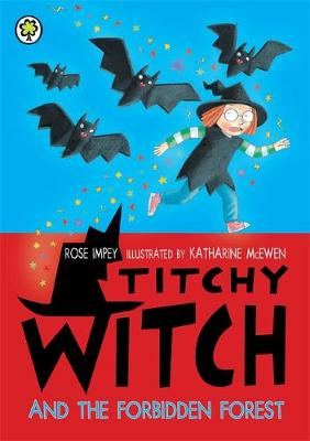 Titchy Witch and the Forbidden Forest by Rose Impey