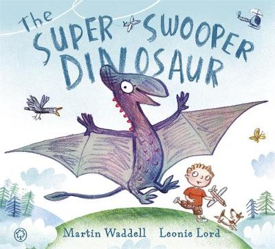 The Super Swooper Dinosaur by Martin Waddell