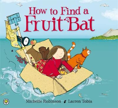 How to Find a Fruit Bat by Michelle Robinson