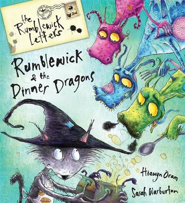 Rumblewick and the Dinner Dragons The Rumblewick Letters: My Unwilling Witch Loves Dragons by Hiawyn Oram