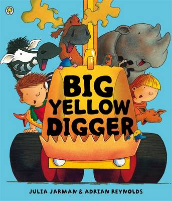 Big Yellow Digger by Julia Jarman