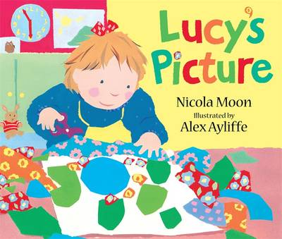 Lucy's Picture by Nicola Moon, Alex Ayliffe