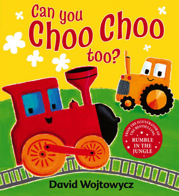 Can You Choo Choo Too? by David Wojtowycz
