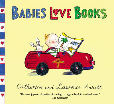 Babies Love Books by Laurence Anholt, Catherine Anholt