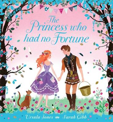 The Princess Who Had No Fortune by Ursula Jones