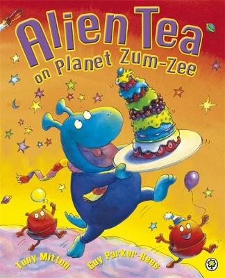 Alien Tea on Planet Zum-Zee by Tony Mitton