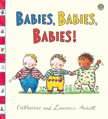 Babies, Babies, Babies! by Laurence Anholt